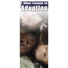 A Biblical Framework for Adoption
