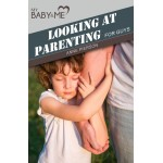 Looking at Parenting for Guys
